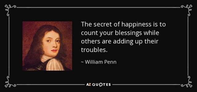 quote-the-secret-of-happiness-is-to-count-your-blessings-while-others-are-adding-up-their-william-penn-56-11-38